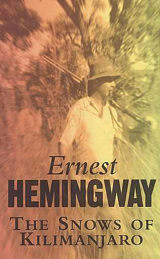 hemingways the snows of kilimanjaro and Ten questions on ernest hemingway's the snows of kilimanjaro the quiz is succinct, as ernest would like, and best if you've read the story.